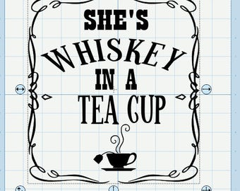 She's whiskey in a tea cup SVG