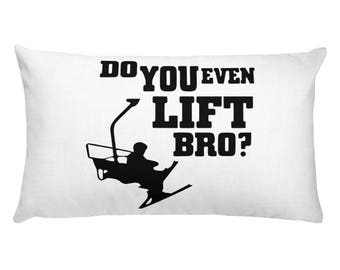 Do you even Lift? Snowboarder / Skier Pillow
