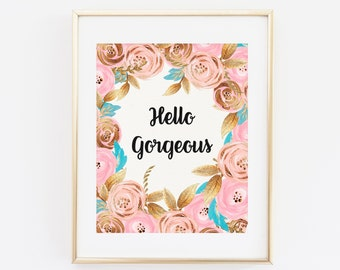 Printable Quote Print, Hello Gorgeous Printable wall art, Home Decor Poster, Gold Pink Floral, print, Handwritten Quote Printable Quote