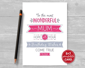 """Printable Birthday Card For Mum - To The Most Wonderful Mum Hope Your Birthday Wishes Come True - 5""""x7"""" Includes Printable Envelope Template"""