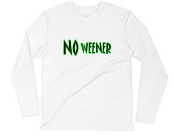 No Weener Long Sleeve Fitted Crew Shirt