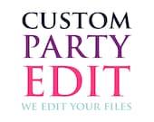 Custom Party Edit - We ed...