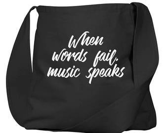 When Words Fail Music Speaks Black Organic Cotton Slouch Bag