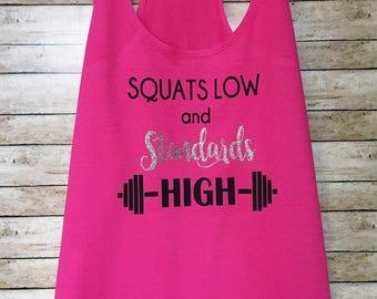 Squats Low Standards High, Workout Tank, Gym Tank, Barre Tank, Funny Fitness Tank, Crossfit tank, Yoga Tank, Running Tank, Muscle Tank, Gym