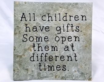All children have gifts - saying, quote, 6 x 6 tile with stand, children