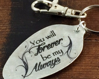 You will Forever be my Always Keychain, Silverware Jewelry, Spoon Jewelry