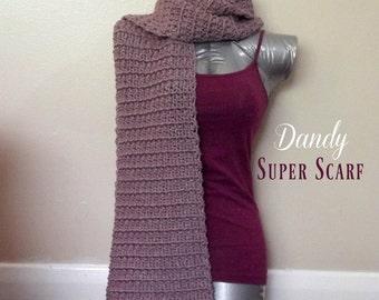 Dandy Super Scarf ~ Crochet Pattern