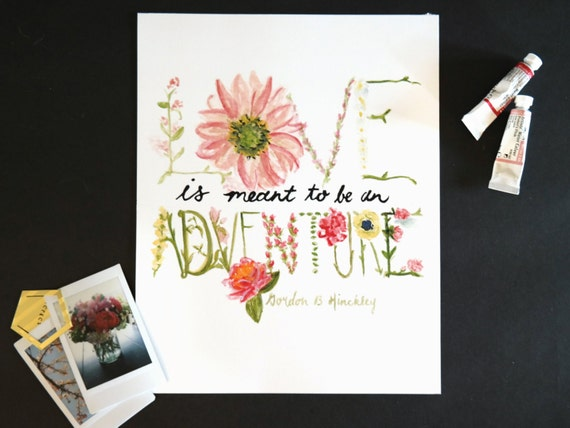"""Watercolor Wednesday Series: """"Love is meant to be an adventure"""" art print of an original watercolor illustration"""