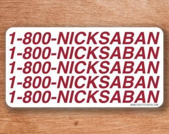 1-800-NICKSABAN Sticker