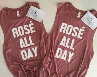 Rosé All Day Tank/ Rose all day / rosé Wine/ Rosé Champagne/Women's Muscle Tank/ Rose All Day muscle tank/ wine tank