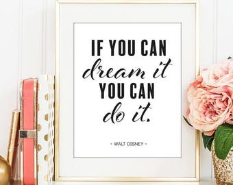 If You Can Dream It You Can Do It - Digital Print Download, Wall Art, Typography print, Printable Quote, Art Print