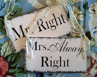 Mr. Right and Mrs. Always Right   WEDDING SIGNS   Bride and Groom   Mr. and Mrs.   Chair Signs   9 x 5 Set of 2