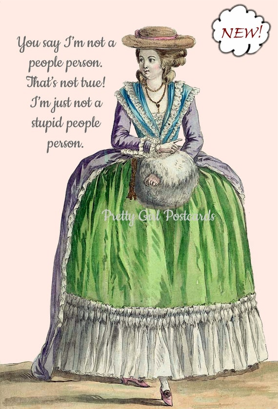 """Marie Antoinette Postcard Witty Card """"You Say I'm Not A People Person. I'm Just Not A Stupid People Person."""" Pretty Girl Postcards"""