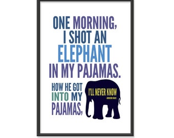 Groucho Marx Humor Poster - One Morning I Shot An Elephant in My Pajamas - Inspirational Quote / Humorous Print / 13x19 Art Print