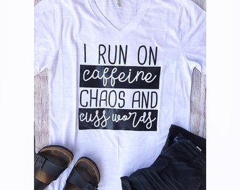 Customizable I Run On Caffeine, Chaos, and Cuss Words Slub T-Shirt, Mom Life, Adult Struggles, Adulting, Chaos Coordinator, Coffee Lovers