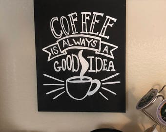 Coffee Is Always A Good Idea Canvas