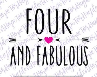 Four and Fabulous SVG   4th birthday svg   Four fourth birthday diy decal