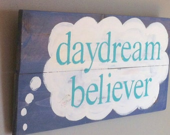 Daydream believer  reclaimed cedar wood sign.. so sweet for a nursery or childs room