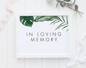 In Loving Memory Printable Wedding Signs, Modern Tropical Wedding Signage, Remembrance Memory Sign, In Memory Signage - (Item code: P1006d)