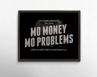 Rap Quote Typography Mo Money Mo Problems Poster Rap Lyric Art Notorious Big Song Lyric Print Black Grey Wall Art Print