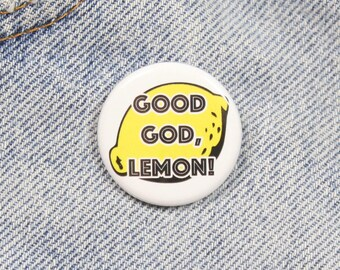 Good God Lemon 1.25 Inch Pin Back Button Badge. Pop Culture. Liz Lemon. 30 Rock. Jack Donaghy. Gift.
