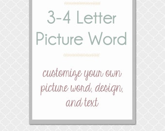 3 or 4 Letter Custom Picture Word