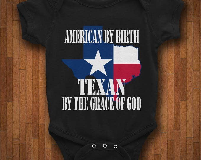Featured listing image: Texas Baby Bodysuit - American By Birth, Texan By The Grace Of God - My State Texas Baby Bodysuit