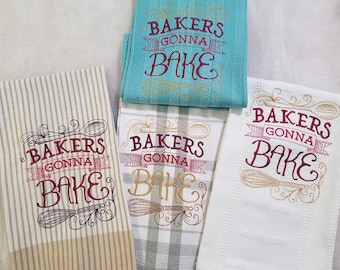 Bakers Gonna Bake Kitchen Towels 100% Cotton, Funny Saying Machine Embroidery, Hostess Gift, Wedding Gift, Teacher Gift Cook Gift