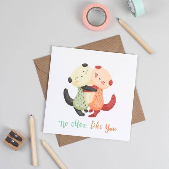 """No """"Otter"""" like you! Greeting Card"""
