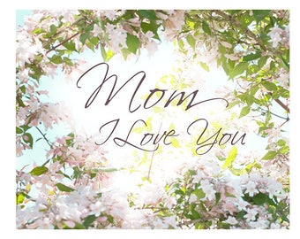 Printable Card for Mother, Mom I Love You Photo Card,  Instant Download, Flower Greeting Card