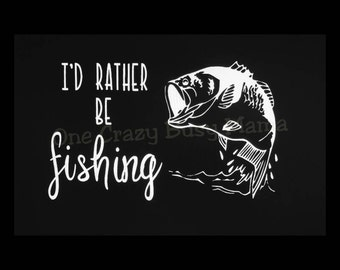 I'd Rather Be Fishing- Window Decal