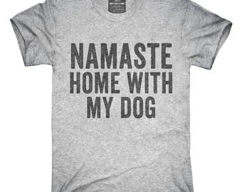Namaste Home With My Dog T-Shirt, Hoodie, Tank Top, Gifts