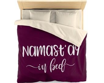 Namaste in bed, namast'ay in bed, funny Duvet Cover, bedroom decor