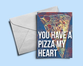 Pizza Greeting Card - Valentine's Day, Anniversaries, Just Because
