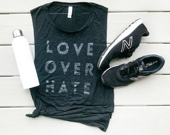 Love Over Hate, Muscle Tank, Graphic Tee, Peace, No Violence, Love, Feminist Top, Yoga Top, Gym Top, Tank, Clothing, Gift for Her