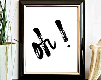 Word Art Printable Wall Decor - Oh! Print- Modern Black Minimalist Wall Art - Office Decor - Typography Print - Exclamation Point