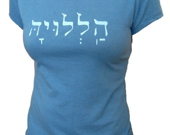 HALLELUJAH in Hebrew Organic Cotton and Organic Bamboo Women's Shirt in Blue - Tshirt Size S, M, L, XL