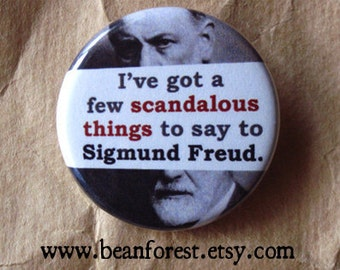 scandalous things to say to Sigmund Freud - pinback button badge