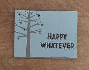 Happy Whatever. Letterpress Christmas Holiday Card. Boxed Set of 6 or Single.