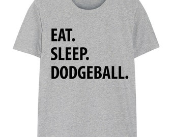 Dodgeball T-Shirt, Eat Sleep Dodgeball shirt Mens Womens Gifts - 1201