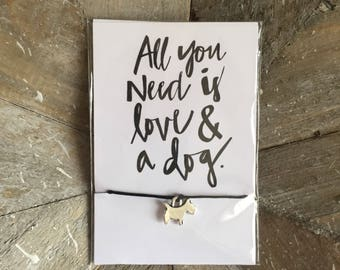All You Need Is Love And A Dog- Westie/Scottie/West Highland Terrier Adjustable Cord Wish Bracelet