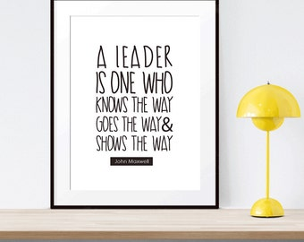 John Maxwell Leader Quote Print Wall Art | Typography Poster | Printable Art Printable scalable to ALL SIZES
