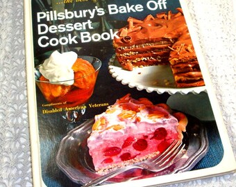 Vintage Pillsbury's Bake Off Dessert Cookbook, Prize Winning Recipes, Cooking, Disabled American Veterns, 2nd Printing, 1971  (506-10)