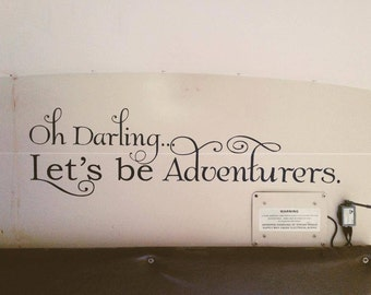 """Wall Decals Oh Darling Let's be Adventures 044 40x12"""""""