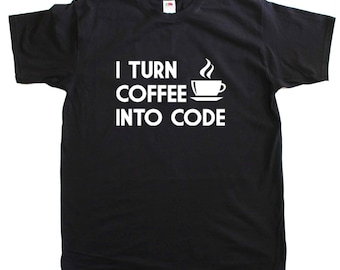 I Turn Coffee Into Code Funny Geek Mens Loose Fit Cotton T-Shirt