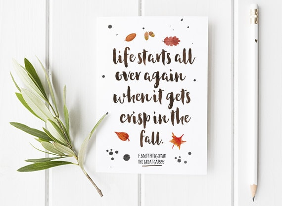 Literary Quote Card The Great Gatsby Life Starts All Over Again When It  Gets Crisp In The Fall   Autumn Card   A6 Card Or Print