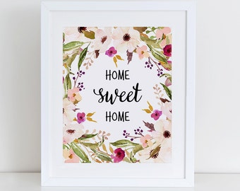 Home Sweet Home Art Print Printable, Floral Wall Art, Instant Download, Printable Home Decor, 8x10 Printable, Typography Chalkboard Print