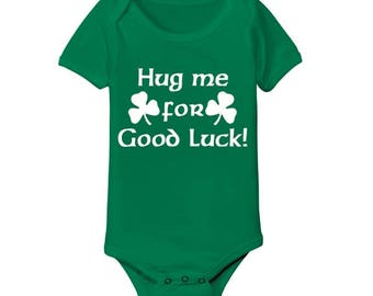 Hug Me For Good Luck Cute Funny Irish St Patricks Day Baby One Piece DT0388