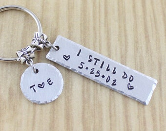 Personalized I Still Do Keychain | Wedding Anniversary Gift For Husband or Wife | Hand Stamped Anniversay Keychain | SRA 9123 ZXQA 9823 - 01