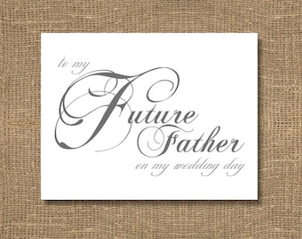 To My Future Father on My Wedding Day / Wedding Card / Classic Handwritten Look / Script / Traditional Wedding Card / Individual Thank You
